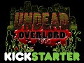 Undead Overlord: Now Live on Kickstarter!