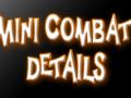 Mini Combat Details