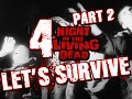 Let's Survive Episode 4 - NIGHT OF THE LIVING DEAD Part 2