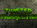 Twisted Insurrection Resumes Progress