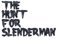 'The Hunt for Slenderman' Choice Gameplay #1