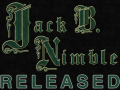 Jack B. Nimble Released!