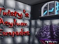 Twisty's Asylum Escapades has an update!