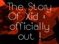 The Story Of Xid : Officially out !