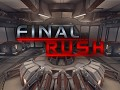 Final Rush - Now Available!