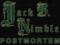 Jack B. Nimble Post Mortem, Video and Beyond!