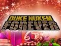 Duke Nukem Forever is getting bigger.