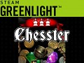 Chesster: it's on Greenlight