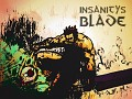 Insanity's Blade: The Last Open Beta! 4 stages with tons of new stuff!