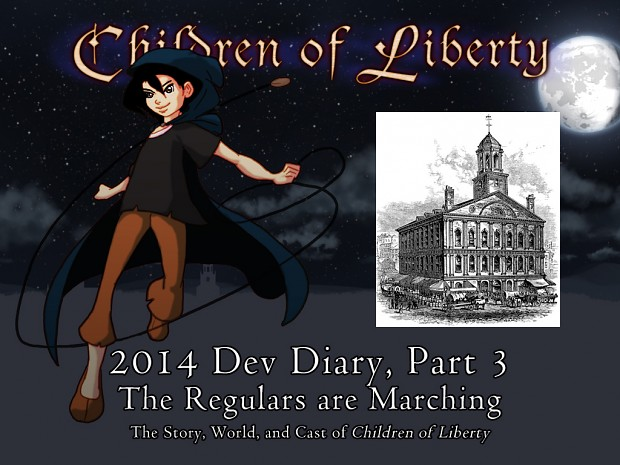 The Regulars are Marching - The Story, World, and Cast of Children of Liberty