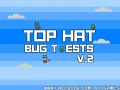 Top Hat second bug tests!