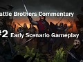 Early game combat full commentary - Battle Brothers