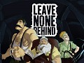 LEAVE NONE BEHIND - Gameplay Trailer!