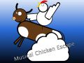 Musical Chicken Escape is out!