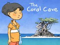 The Coral Cave - Introducing a new character