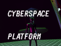 Cyberspace Platform Available to Play !