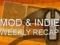ModDB & IndieDB Weekly Recap Video