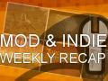 ModDB & IndieDB Weekly Recap Video