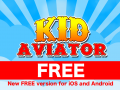 Kid Aviator FREE for iOS and Android!