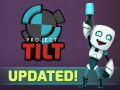Project Tilt Updated - New Tutorial and more!