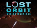 LOST ORBIT: Mining Machines Update