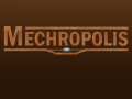 Announcing Mechropolis!