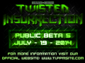 Twisted Insurrection - Public Beta 5 Release Date Confirmed!