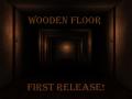 Wooden Floor - NOW on Desura