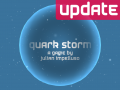 Quark Storm update: Want a hint?