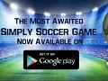 Simply Soccer The Most Awaited Soccer Game