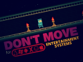 Don't Move v1.3 Available Everywhere!
