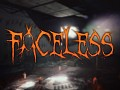 Faceless ~ July 2014 Mini-Update