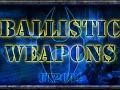Ballistic Weapons Fix