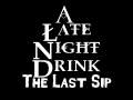 A Late Night Drink: The Last Sip teaser trailer