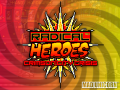 "RADICAL HEROES in DAILY INDIE GAME'S  ""DIG SUPER BUNDLE 6"""
