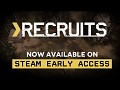 Recruits - Steam Early Access Now