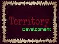 Territory Development Blog #1