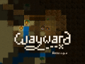 Wayward Beta 1.9.2 Released!