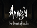 Amnesia: The Streets of London Demo Released