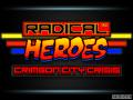 RADICAL HEROES :Ver 1.05  PREVIEW!