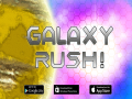 Galaxy Rush! Free version Out NOW