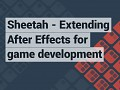 Sheetah - Extending After Effects for game development