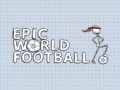 Epic World Football - Available NOW!!!