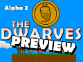 The Dwarves Alpha 2 Preview!