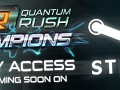 Quantum Rush: Champions – Permission for Early Access Release on Steam