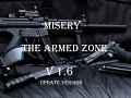 Misery : The Armed zone V1.6 Update version
