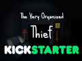 The Very Organized Thief - KICKSTARTER