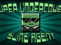 Welcome to Super Undercover Slime Agent