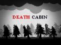 Death Cabin Pre-alpha!