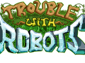 Trouble With Robots - TestFlight Sign Up!